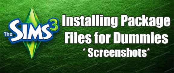 How To Install Package Files/Custom Content/Mods for Sims 3